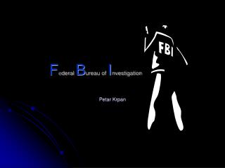 F e deral  B ureau of  I nvestigation