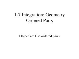 1-7 Integration: Geometry Ordered Pairs
