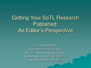 Getting Your SoTL Research Published:  An Editor s Perspective