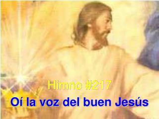 Himno #217 Oí la voz del buen Jesús