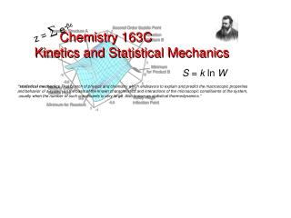Chemistry 163C Kinetics and Statistical Mechanics
