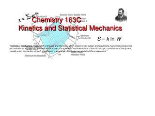 Chemistry 163C Kinetics and Statistical Mechanics