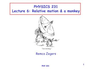PHYSICS 231 Lecture 6: Relative motion & a monkey