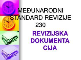 MEĐUNARODNI STANDARD REVIZIJE 230