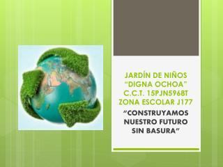 """JARDÍN DE NIÑOS """"DIGNA OCHOA""""  C.C.T. 15PJN5968T ZONA ESCOLAR J177"""