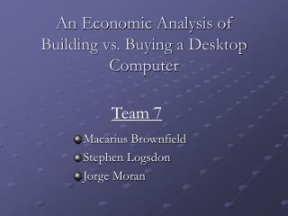 An Economic Analysis of Building vs. Buying a Desktop Computer