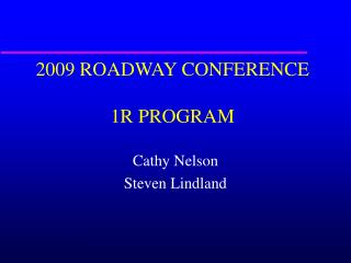 2009 ROADWAY CONFERENCE 1R PROGRAM