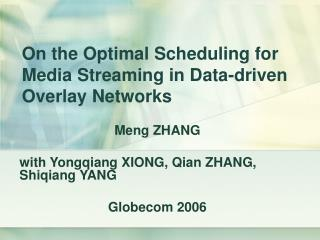 On the Optimal Scheduling for Media Streaming in Data-driven Overlay Networks