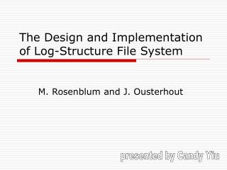 The Design and Implementation of Log-Structure File System