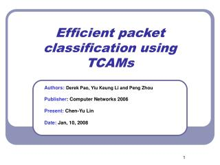 Efficient packet classification using TCAMs