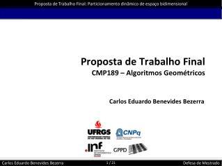 Proposta de Trabalho Final CMP189 – Algoritmos Geométricos