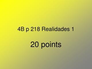 4B p 218 Realidades 1