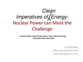 Clean Imperatives of  Energy- Nuclear Power can Meet the Challenge