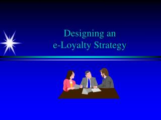 Designing an  e-Loyalty Strategy