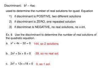 Ex. 6   Use the discriminant to determine the number of real solutions of the quadratic equation.