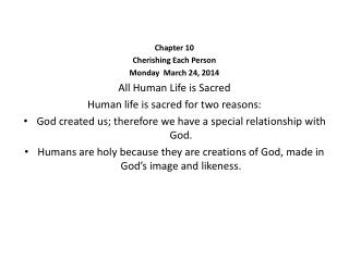Chapter 10 Cherishing Each Person Monday  March 24, 2014 All Human Life is Sacred
