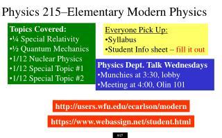 Physics 215–Elementary Modern Physics