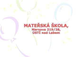 MATE?SK� �KOLA,  Marxova 219/28,  �ST� nad Labem
