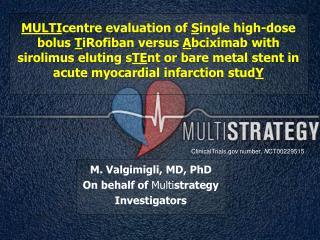 M. Valgimigli, MD, PhD On behalf of  Multi strategy  Investigators