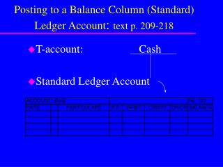 Posting to a Balance Column (Standard) Ledger Account :  text p. 209-218