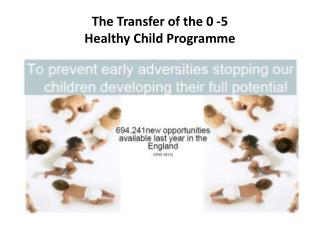 The Transfer of the 0 -5  Healthy Child Programme