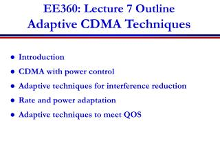 EE360: Lecture 7 Outline Adaptive CDMA Techniques