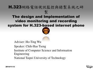 Adviser: Ho-Ting Wu  Speaker: Chih-Hao Tseng