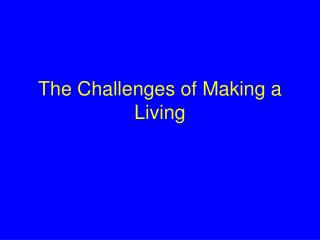 The Challenges of Making a Living