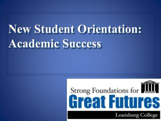 New Student Orientation:  Academic Success