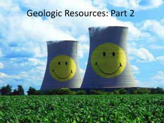 Geologic Resources: Part 2
