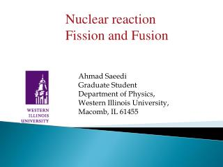 Ahmad Saeedi  Graduate Student  Department of Physics, Western Illinois University,