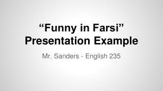 �Funny in Farsi� Presentation Example