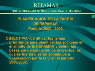 PLANIFICACIÓN DE LA FASE III  DE REPAMAR Período 2000 / 2002