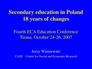 Jerzy Wiśniewski CASE – Center for Social and Economic Research