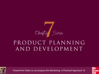 PowerPoint Slides to accompany  Rix  Marketing: A Practical Approach  7e