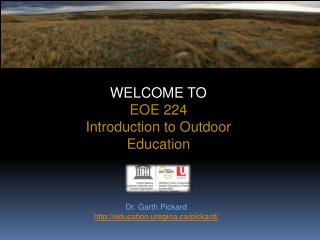 WELCOME TO  EOE 224 Introduction to Outdoor Education