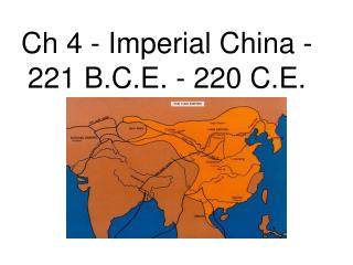 Ch  4 - Imperial China -  221 B.C.E.  - 220 C.E.