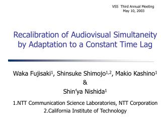 Recalibration of Audiovisual Simultaneity by Adaptation to a Constant Time Lag