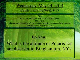 Wednesday, May 14, 2014 Castle Learning Week # 37
