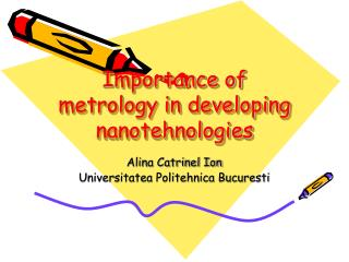 Importance of metrology in developing nanotehnologies
