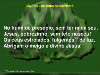 Hino 248 – NO HUMILDE PRESÉPIO