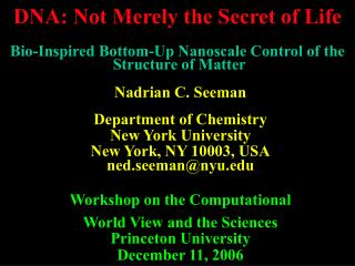 Nadrian C. Seeman Department of Chemistry New York University New York, NY 10003, USA