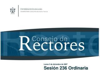 Lunes 3 de diciembre de 2007 Sesión 236 Ordinaria