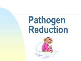 Pathogen Reduction