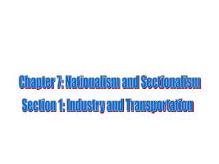 Chapter 7: Nationalism and Sectionalism