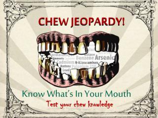 CHEW JEOPARDY!