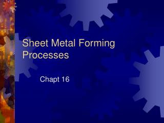 Sheet Metal Forming Processes