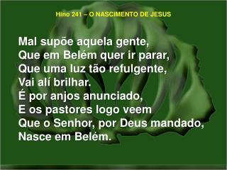 Hino 241 – O NASCIMENTO DE JESUS