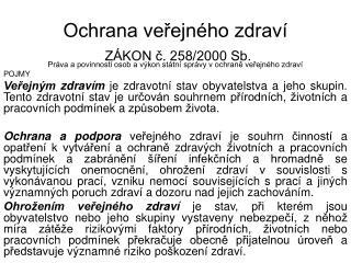 Ochrana veřejného zdraví  ZÁKON č. 258/2000 Sb.