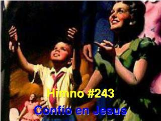 Himno #243 Confío en Jesus